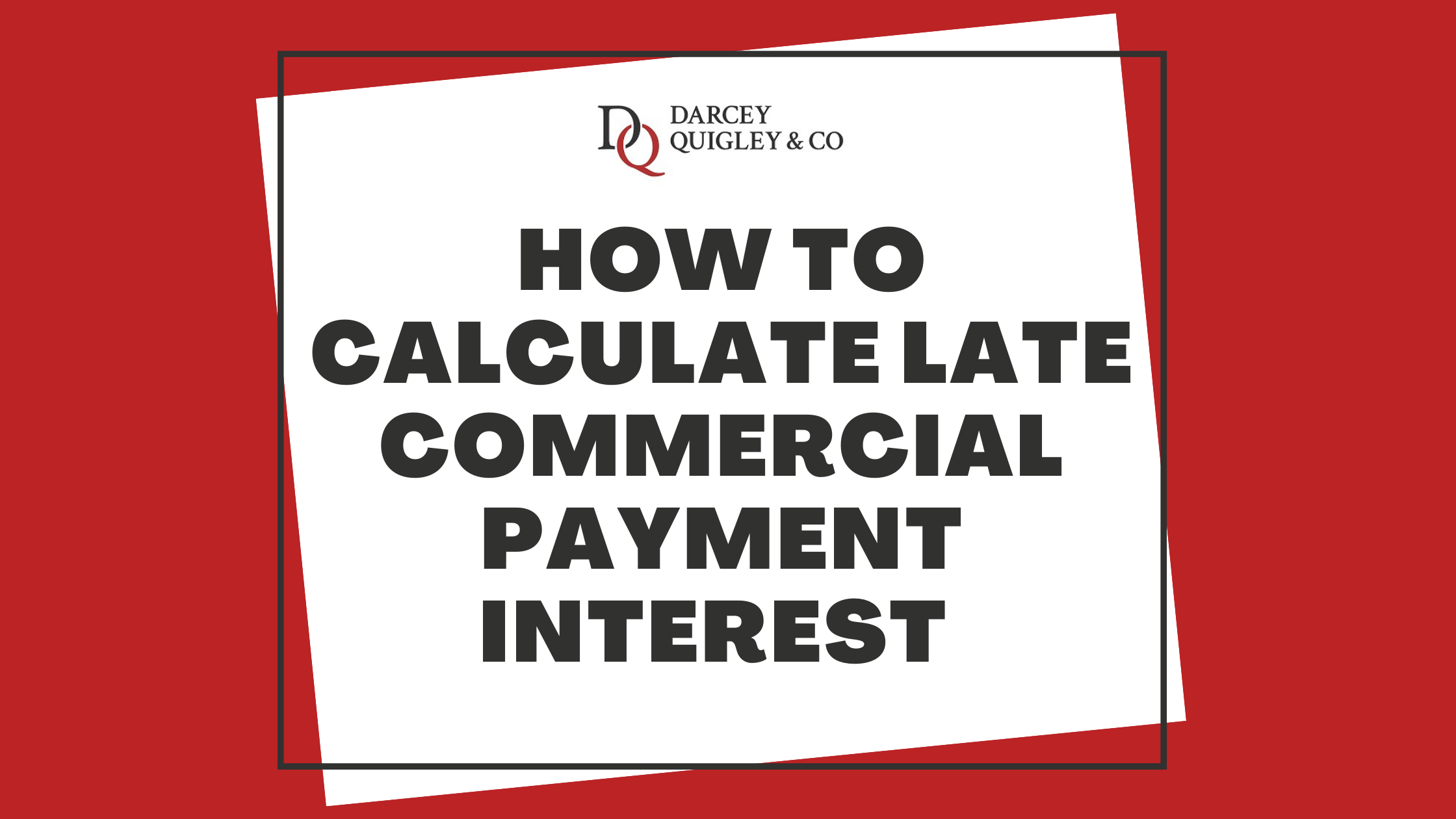 Graphic on the Darcey Quigley blog for the post How To Calculate Late Commercial Payment Interest