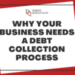 Graphic for blog post titled Why Your Business Needs A Debt Collection Process