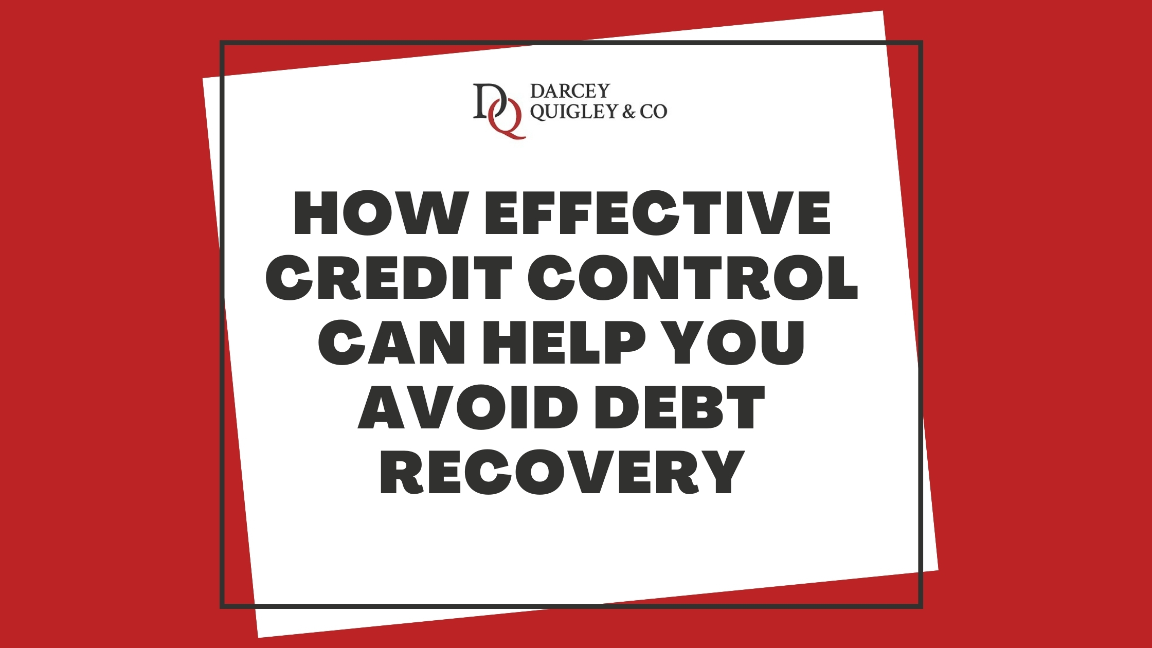 """Graphic for our blog titled """"How Effective Credit Control Can Help You Avoid Debt Recovery"""""""